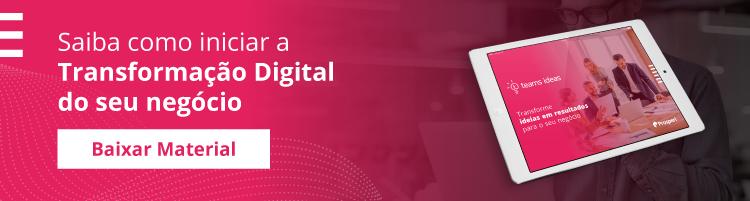 Saiba como iniciar a Transformação Digital do seu negócio